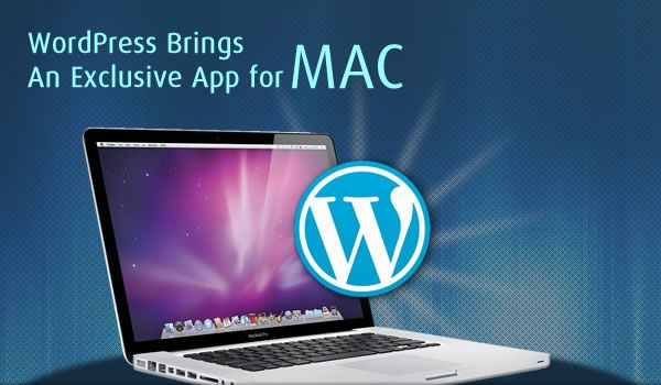 WordPress Brings An Exclusive App for MAC