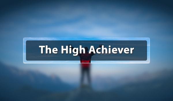 The High Achiever