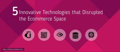 6-Innovative-Technologies-that-Disrupted-the-Ecommerce-Space