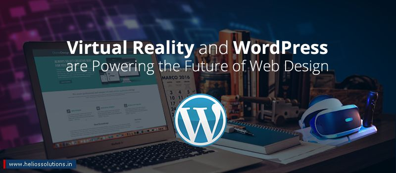 How Virtual Reality and WordPress are Powering the Future of Web Design?
