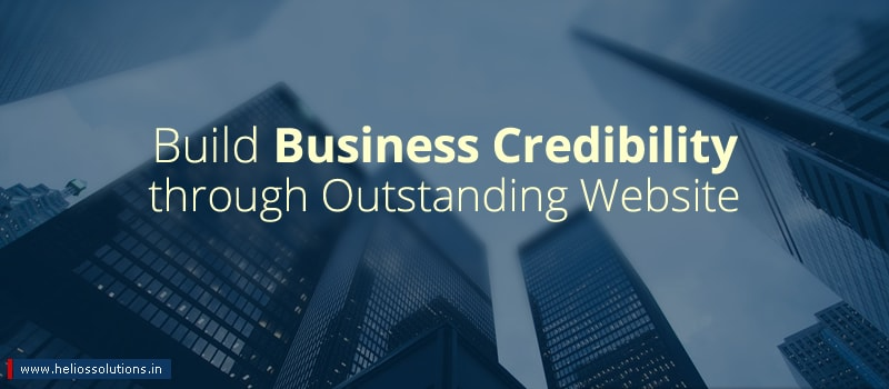 How to Build Business Credibility through an Outstanding Website