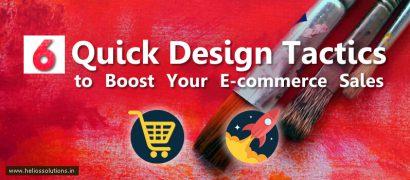 Six Quick Design Tactics to Boost Your Ecommerce Sales