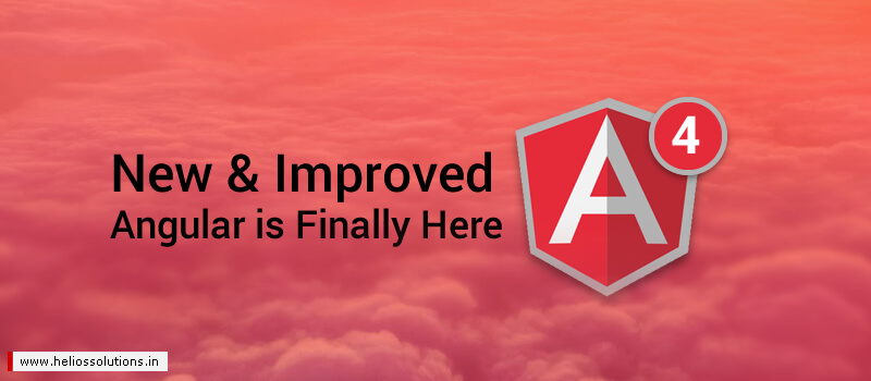 New and Improved Angular is Finally Here: Angular 4
