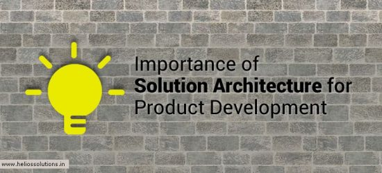 Highlighting Importance of Solution Architecture for Product Development - HS