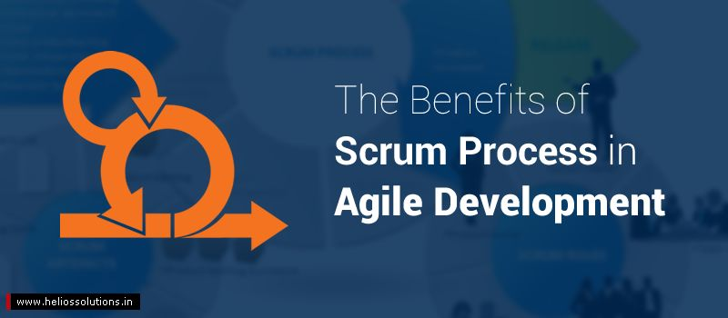 The Benefits of Scrum Process in Agile Development