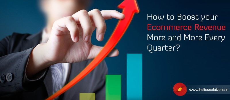 How to Boost your Ecommerce Revenue More and More Every Quarter