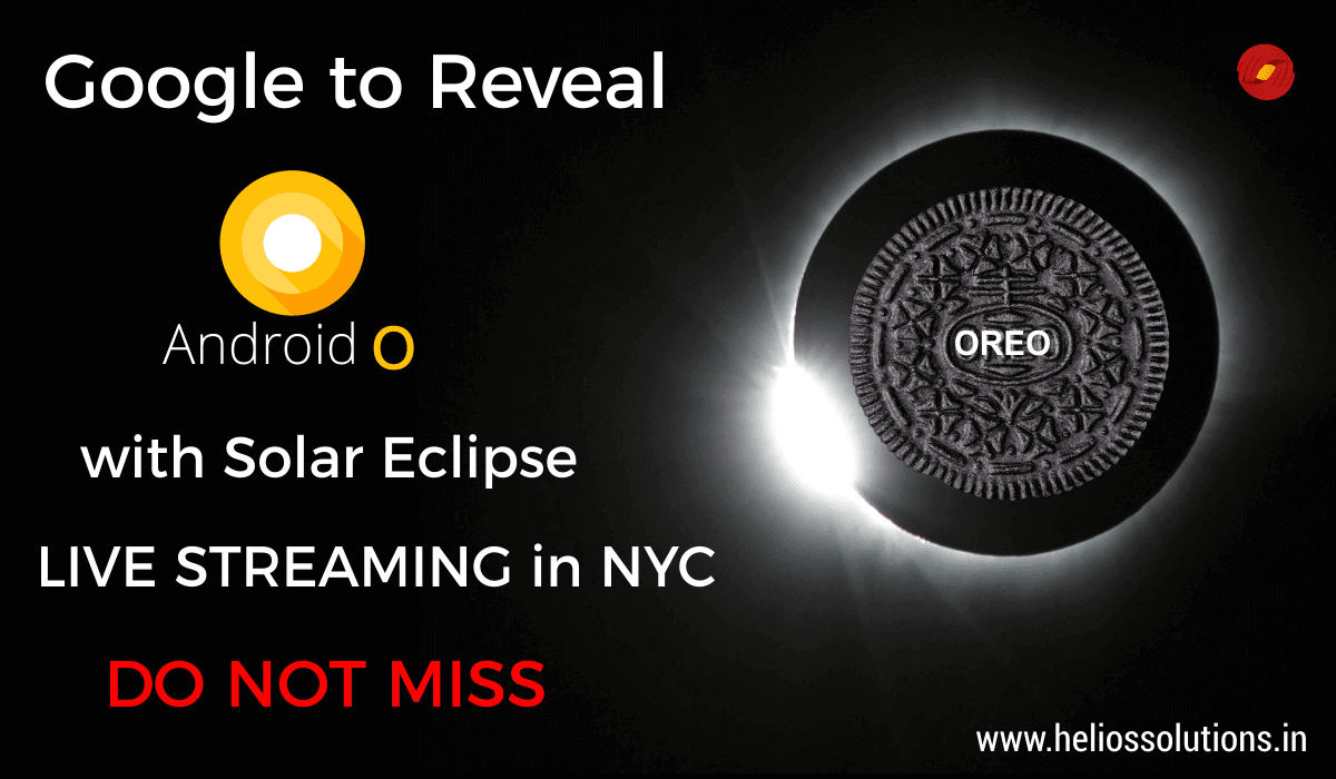 Google to Reveal Android O with Solar Eclipse: Watch Live Streaming