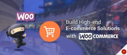 Build High-end E-commerce Solutions with WooCommerce