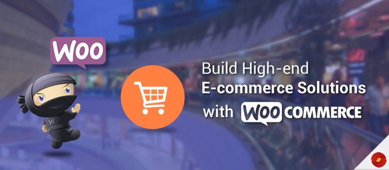 Build-High-end-E-commerce-Solutions-with-WooCommerce