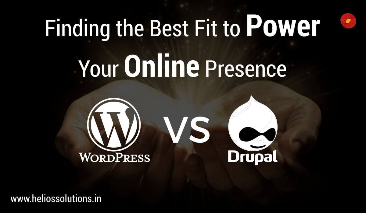 WordPress vs. Drupal – Finding the Best Fit to Power Your Online Presence